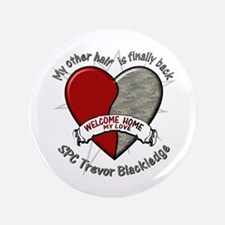 """My other half is finally back 3.5"""" Button"""