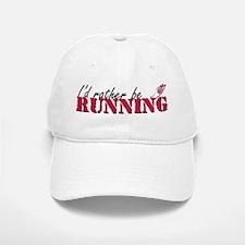 Rather be running Baseball Baseball Cap