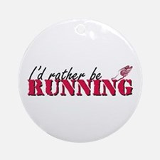 Rather be running Ornament (Round)