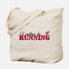 Rather be running Tote Bag