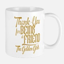Gold Thank You For Being A Friend Mugs