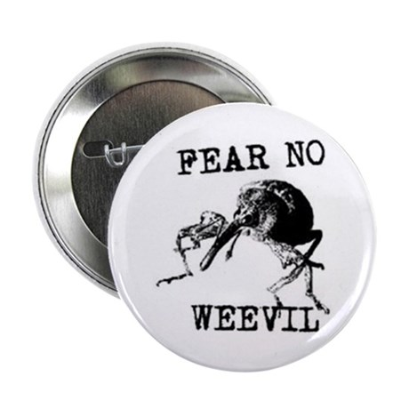 Fear No Weevil Button