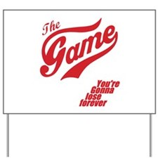 The GAME you just lost Yard Sign