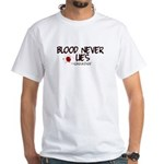 Blood Never Lies White T-Shirt