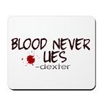 Blood Never Lies Mousepad
