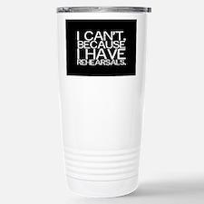 """I can't. Because..."" Travel Mug"