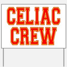 Celiac Crew Yard Sign