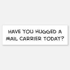 Hugged a Mail Carrier Bumper Bumper Bumper Sticker