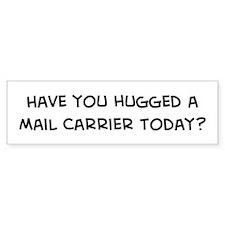 Hugged a Mail Carrier Bumper Bumper Sticker
