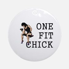 One Fit Chick Round Ornament