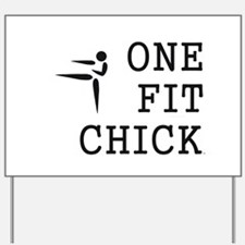 One Fit Chick Yard Sign
