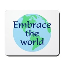 Embrace the World Mousepad