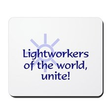 Lightworkers Unite Mousepad
