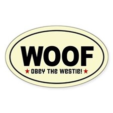 WOOF- Obey the WESTIE! Oval Decal