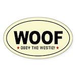 WOOF- Obey the WESTIE! Oval Sticker