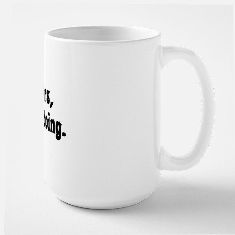 Let go of my ears Large Mug