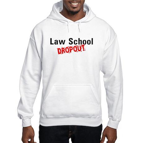 Law School Dropout Hooded Sweatshirt