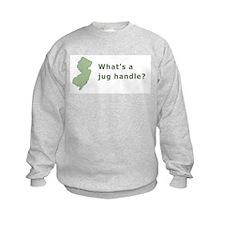 What's a Jug Handle? Sweatshirt
