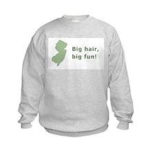 Big Hair, Big Fun! Sweatshirt