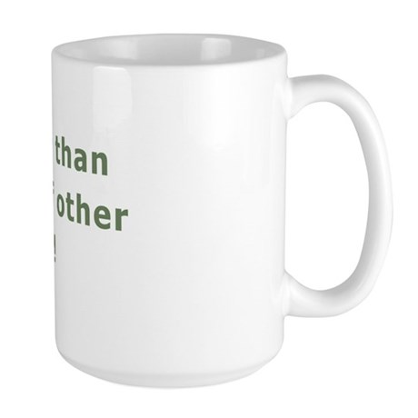 Better than lots of other... Large Mug