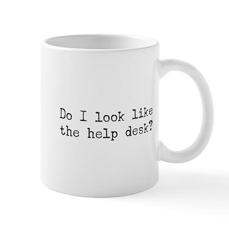 Do I Look Like The Help Desk Mug By Mongoware