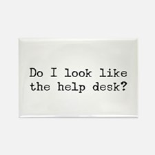 Do I look like the help desk? Rectangle Magnet