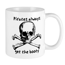 Pirates Always Get The Booty Small Mug