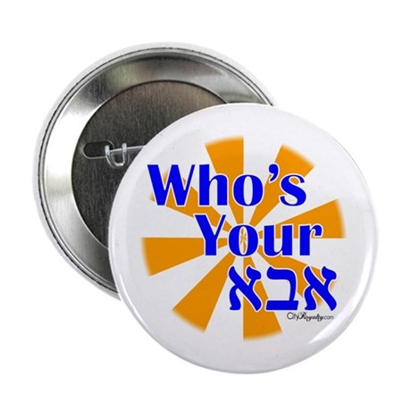 """Who's Your Abba - Daddy 2.25"""" Button"""