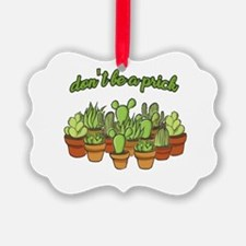Cactus - Don't be a prick Ornament