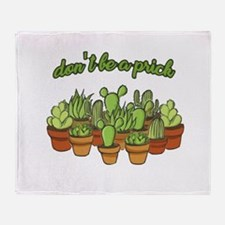 Cactus - Don't be a prick Throw Blanket