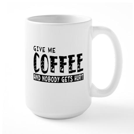 Give Me Coffee Large Mug