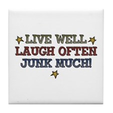 Live Well Laugh Often Junk Much Tile Coaster
