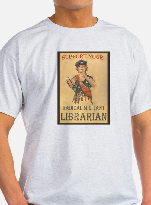 Support Your Radical Militant Librarian Ash Grey T