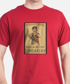 Support Your Radical Militant Librarian Black T-Sh