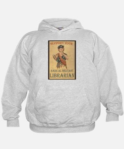 Support Your Radical Militant Librarian Hoodie