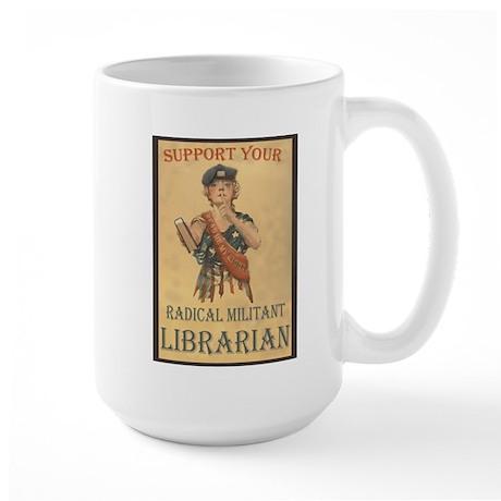Support Your Radical Militant Librarian Large Mug