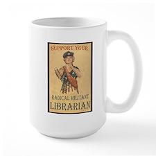 Support Your Radical Militant Librarian Mug