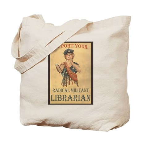 Support Your Radical Militant Librarian Tote Bag