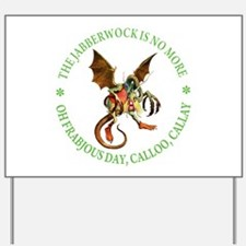 THE JABBERWOCK IS NO MORE Yard Sign