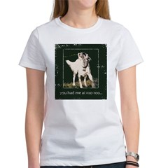 You had me at roo-roo Women's T-Shirt