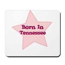 Born In Tennessee  Mousepad