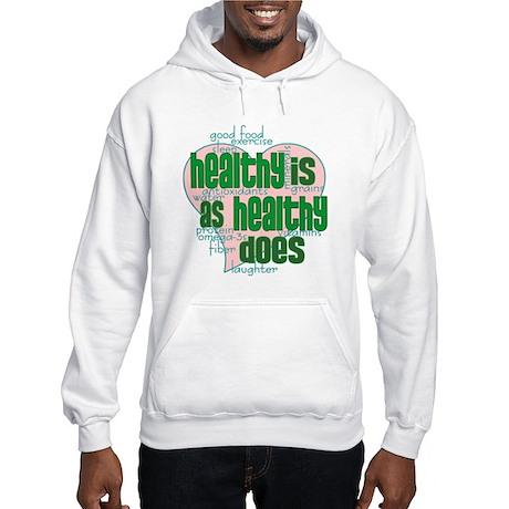 Healthy is Healthy does Hooded Sweatshirt
