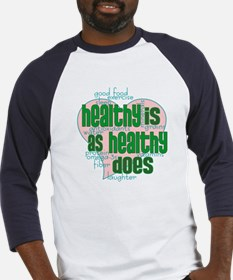 Healthy is Healthy does Baseball Jersey