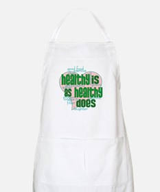 Healthy is Healthy does Apron