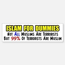 """Islam For Dummies!"" Bumper Bumper Bumper Sticker"