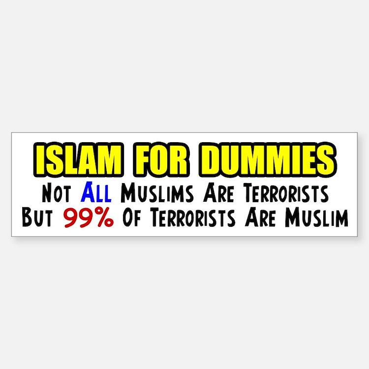"""""""Islam For Dummies!"""" Bumper Bumper Bumper Sticker"""