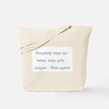 Everybody Loves Me Tote Bag
