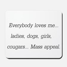 Everybody Loves Me Mousepad