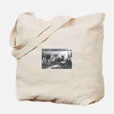 Right wing radicals Tote Bag
