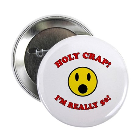 "Holy Crap 50th Birthday 2.25"" Button (10 pack)"
